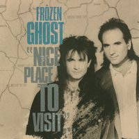 Nice Place To Visit — Frozen Ghost
