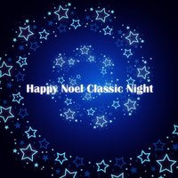 Happy Noel Classic Night — сборник