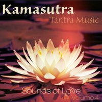 Kamasutra Tantra Music, Vol. 4: Sounds of Love — сборник