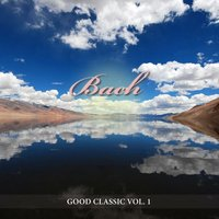 Bach - Good Classic: Vol. 1 — сборник