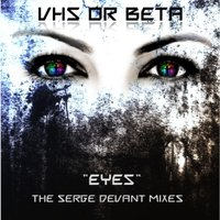 Eyes — VHS Or BETA