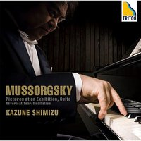 Mussorgsky: Pictures at an Exhibition, Suite, etc — Модест Петрович Мусоргский, Kazune Shimizu