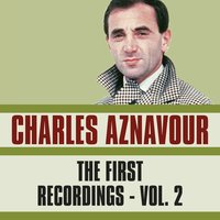 The First Recordings, Vol. 2 — Charles Aznavour