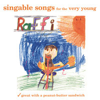Singable Songs for the Very Young (feat. Ken Whiteley) — Raffi feat. Ken Whiteley