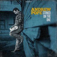 Stoned on the One — Andrew Pope
