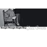 Boogie Woogie Bugle Boy: Jazz Greats — сборник