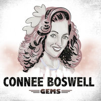 Connee Boswell - Gems — Connee Boswell