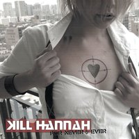 For Never And Ever — Kill Hannah