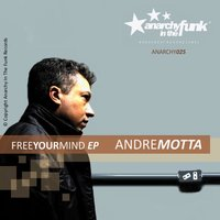Free Your Mind EP — Andre Motta