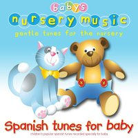 Spanish Music for Babies — Baby's Nursery Music