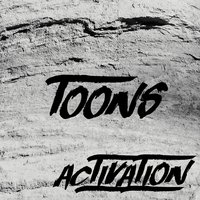 Activation — Toons