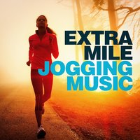 Extra Mile Jogging Music — Fitness Beats Playlist, CardioMixes Fitness, Running Hits