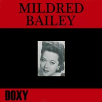 Mildred Bailey — Mildred Bailey