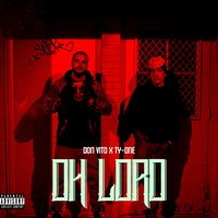 Oh Lord (feat. Ty-One) — Don Vito, Ty-One