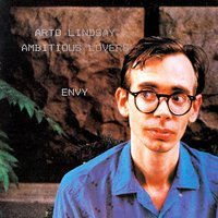 Envy — Arto Lindsay & The Ambitious Lovers