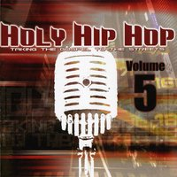 Holy Hip Hop, Vol. 5 — Various Artists - Holy Hip Hop