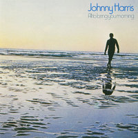 All To Bring You Morning — Johnny Harris