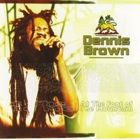 At The Foot of the Mountain — Dennis Brown
