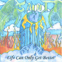 Life Can Only Get Better — Saint