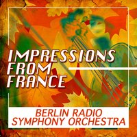 Impressions from France — Berlin Radio Symphony Orchestra, Paul Strauss, Berlin Radio Symphony Orchestra cond Paul Strauss, Жак Оффенбах