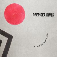 Always Waiting EP — Deep Sea Diver
