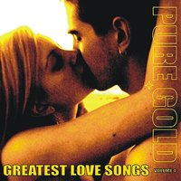 Pure Gold - Greatest Love Songs, Vol. 1 — сборник