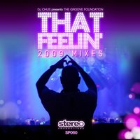 That Feeling 2009 Mixes + Classic Mixes Remastered — DJ Chus, The Groove Foundation