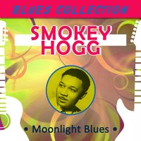 Blues Collection - Moonlight Blues — Smokey Hogg