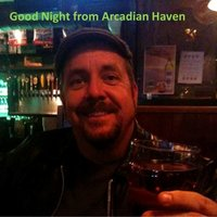 Good Night from Arcadian Haven — Michael Pops McGee