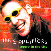 Aggro in the City — The Shoplifters