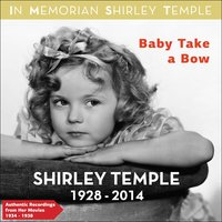 Baby Take a Bow — Shirley Temple