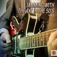 Jamming with the Axe in the 50's, Vol. 2 — сборник