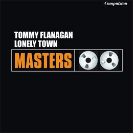 Lonely Town — Tommy Flanagan