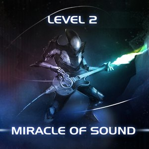 Miracle of Sound - Life in Bullet Time