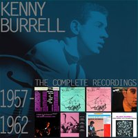 The Complete Recordings: 1957-1962 — Kenny Burrell