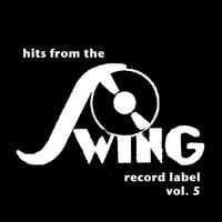 Hits from the Swing Record Label, Vol. 5 — сборник