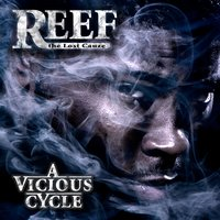A Vicious Cycle — Reef the Lost Cauze