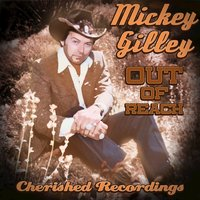 Out Of Reach — Mickey Gilley