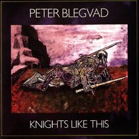 Knights Like This — Peter Blegvad