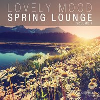 Lovely Mood Spring Lounge, Vol. 1 — сборник