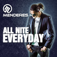 All Nite Everyday — Menderes