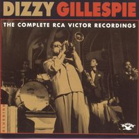 The Complete RCA Victor Recordings — Dizzy Gillespie