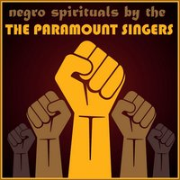Negro Spirituals by the Paramount Singers — The Paramount Singers