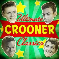 Ultimate Crooner Classics — сборник