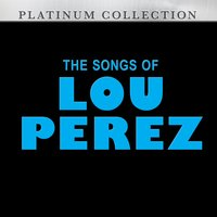 The Songs of Lou Perez — Lou Perez