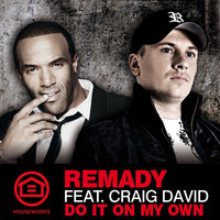 Do It On My Own — Remady, Craig David