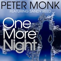 One More Night — Peter Monk, Sandy Reed