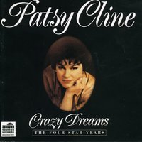 Crazy Dreams - The Four Star Years - Disc 1 — Patsy Cline