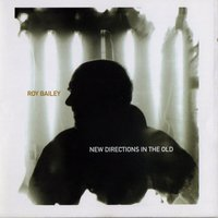 New Directions in the Old — Roy Bailey