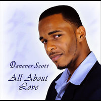 All About Love — Danever Scott